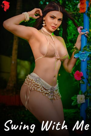 Download [18+] Swing With Me (2020) Sherlyn Chopra App Video    720p WEB-DL 100MB